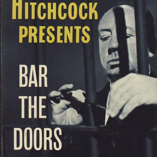 Alfred HItchcock presents: Bar the Doors-7409