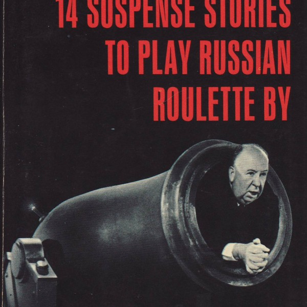 Alfred Hitchcock's 14 Suspense Stories to play Russian Roulette by-7413